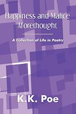 Happiness and Malice Aforethought: A Collection of Life in Poetry