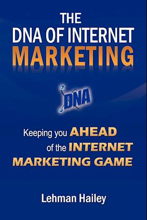The DNA of Internet Marketing