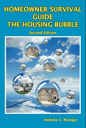 Homeowner Survival Guide - The Housing Bubble