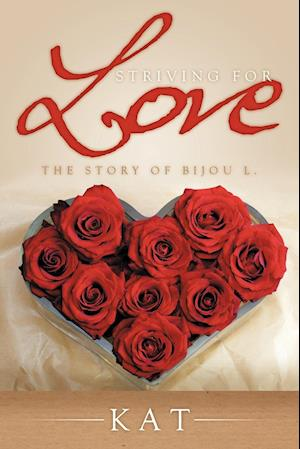 Striving for Love: The Story of Bijou L.
