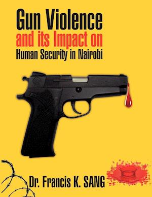 Gun Violence and Its Impact on Human Security in Nairobi
