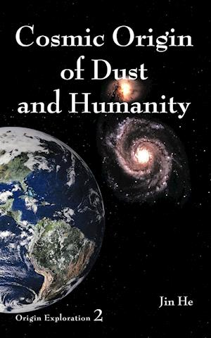 Cosmic Origin of Dust and Humanity