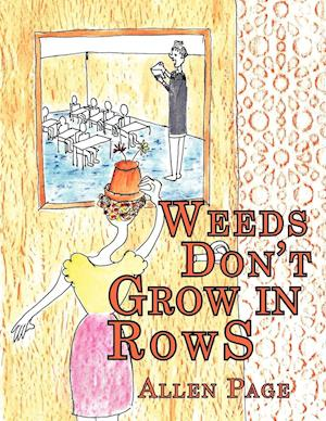 Weeds Don't Grow in Rows