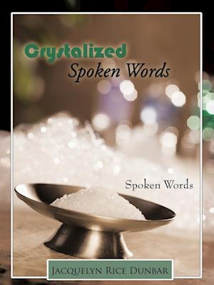 Crystalized Spoken Words