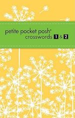 Petite Pocket Posh Crosswords 1 & 2 (Petite Pocket Posh)