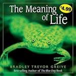 The Meaning of Life af Bradley Trevor Greive