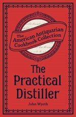 Practical Distiller (American Antiquarian Cookbook Collection)
