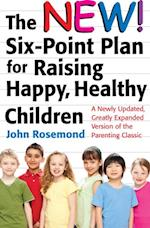 New Six-Point Plan for Raising Happy, Healthy Children (John Rosemond)