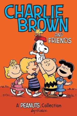 Charlie Brown and Friends  (PEANUTS AMP! Series Book 2)