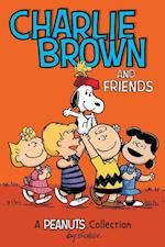 Charlie Brown and Friends  (PEANUTS AMP! Series Book 2) (Peanuts Kids, nr. 2)