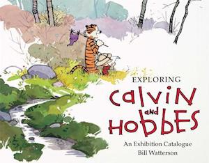Bog, paperback Exploring Calvin and Hobbes: An Exhibition Catalogue af Bill Watterson