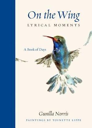 Ukendt format On the Wing Lyrical Moments af Gunilla Norris