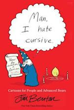 Man, I Hate Cursive