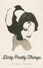 Dirty Pretty Things (Michael Faudet, nr. 1)