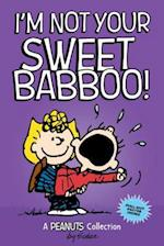I'm Not Your Sweet Babboo! (Peanuts Kids)