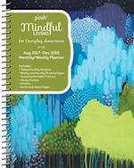 Posh - Mindful Living Aug 2017 - Dec 2018 Monthly/Weekly Planner