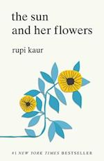 The Sun and Her Flowers af Rupi Kaur