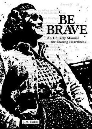 Bog, paperback Be Brave af Julie Farkas
