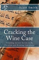 Cracking the Wine Case af Scott E. Smith