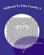 Addicted to Filet Crochet 2
