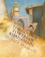 The Golden Towers of Khadamain