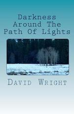 Darkness Around the Path of Lights