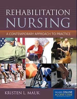 Bog, paperback Rehabilitation Nursing af Kristen L Mauk