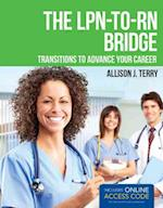 The LPN-to-RN Bridge (LPN to RN Bridge Transitions to Advance Your Career)