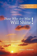 Those Who Are Wise Will Shine!