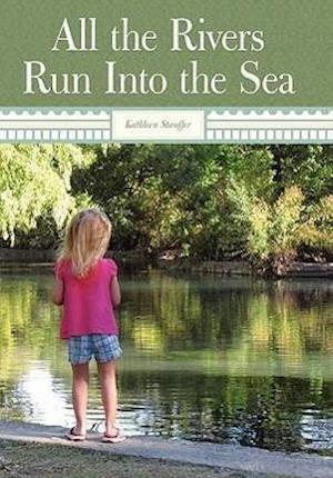 All the Rivers Run Into the Sea