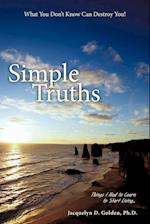 Simple Truths-What You Don't Know Can Destroy You!