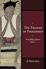 The Promise of Friendship: Friendship Is Forever. Isn't It...