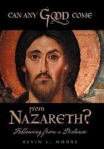 Can Any Good Come from Nazareth?