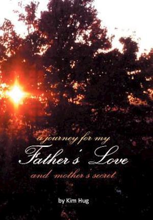A Journey for My Father's Love and Mother's Secret