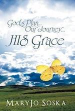 God's Plan Our Journey His Grace