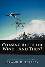 Chasing After the Wind...And Then?