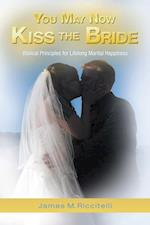 You May Now Kiss the Bride