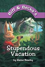 Biff and Becka's Stupendous Vacation af Elaine Beachy