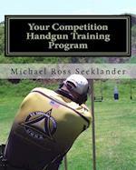 Your Competition Handgun Training Program af Michael Ross Seeklander