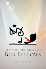 Clapture the Story of Bub Bellows af Daniel Romero