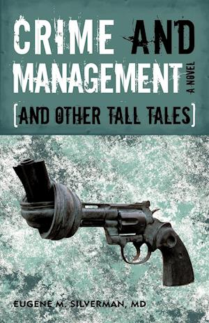 Crime and Management, and Other Tall Tales