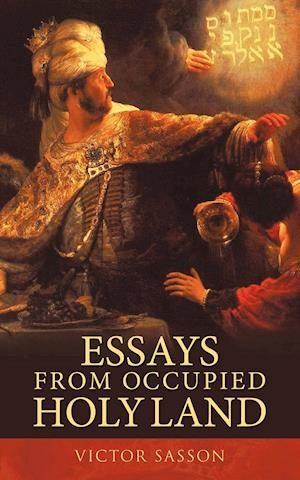 Essays from Occupied Holy Land