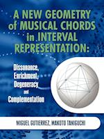 A New Geometry of Musical Chords in Interval Representation: Dissonance, Enrichment, Degeneracy and Complementation af Makoto Taniguchi, Miguel Gutierrez