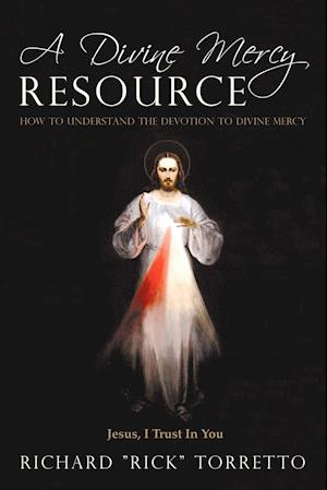 A Divine Mercy Resource: How to Understand the Devotion to Divine Mercy