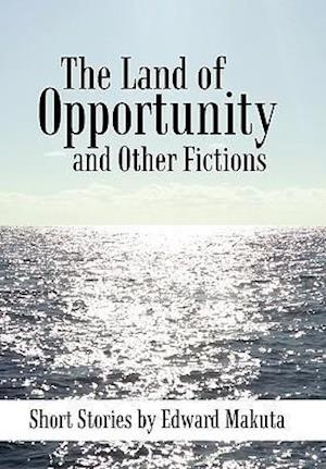 The Land of Opportunity and Other Fictions