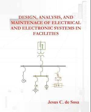 Design, Analysis, and Maintenance of Electrical and Electronic Systems in Facilities