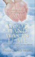 God's Hand Was in It All