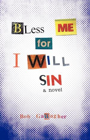 Bless Me, for I Will Sin