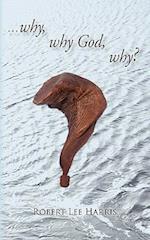 Why, Why God, Why? af Robert Lee Harris