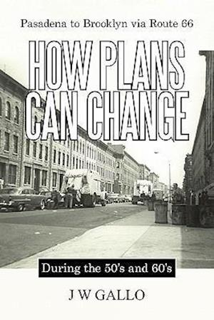 Pasadena to Brooklyn Via Route 66-How Plans Can Change-During the 50's and 60's